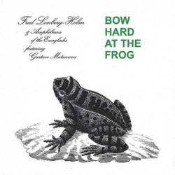 Bow Hard at the Frog