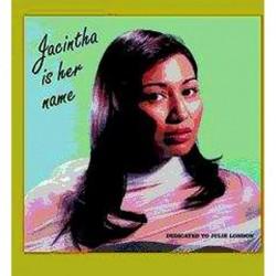 Jacintha is her name -...