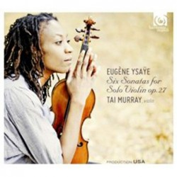 Eugene Ysaye: Six Sonatas...