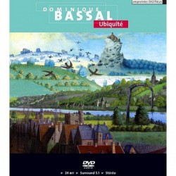 Dominique Bassal: Ubiquité...