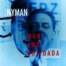 Michael Nyman: Man and Boy:...