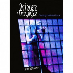 Gluck: Orfeusz i Eurydyka,...