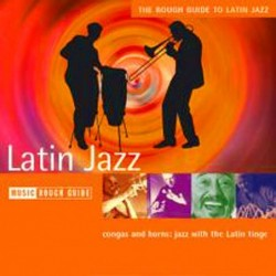 The Rough Guide To Latin Jazz