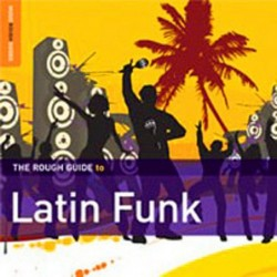 The Rough Guide To Latin Funk