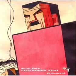John Zorn: Filmworks XXIII:...