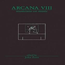 John Zorn: Arcana VII....