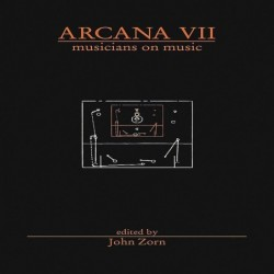 John Zorn: Arcana V....