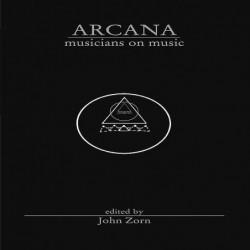 John Zorn: Arcana I....