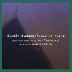 Strade de'Acqua / Roads of...