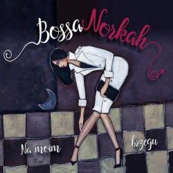 Bossa Norkah