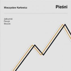 Mieczysław Karłowicz: Pieśni