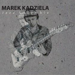 Marek Kądziela Jazz Ensemble