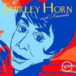 Shirley Horn With Friends...