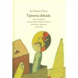 Jan Tomasz Gross: Upiorna...