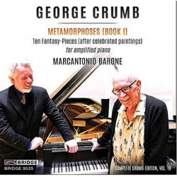 George Crumb: Metamorphoses...