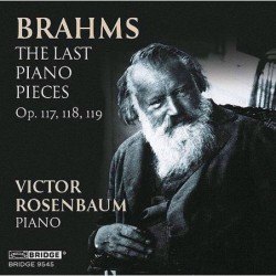 Brahms: The Last Piano...
