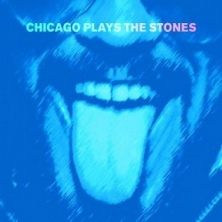 Chicago Plays the Stones -...